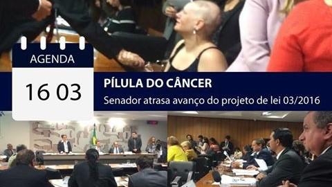 Pilula do Câncer | Senador atrasa avanço da o PLC03/206