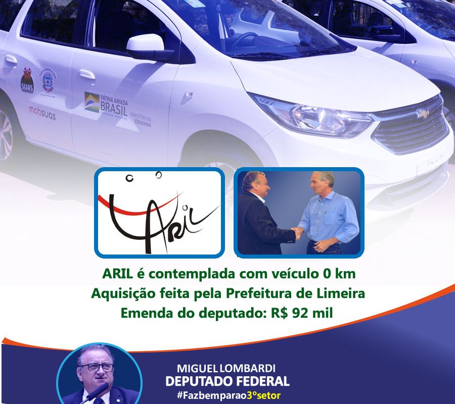 ARIL é beneficiada com novo veículo pelo deputado Miguel Lombardi