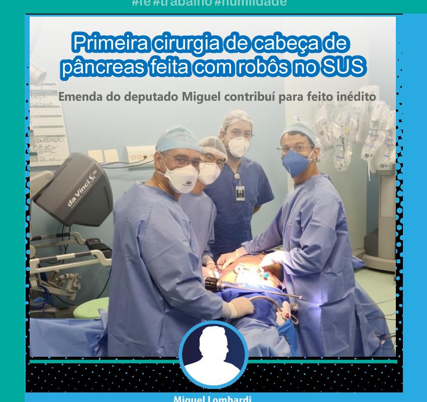 Cirurgia de câncer inédita no SUS é viabilizada com ajuda de emenda do deputado Miguel